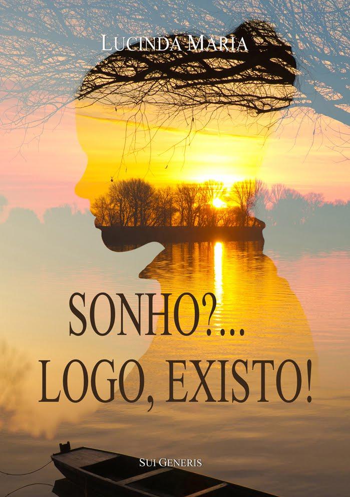 Editei «SONHO?... LOGO, EXISTO!», o quinto livro de Lucinda Maria