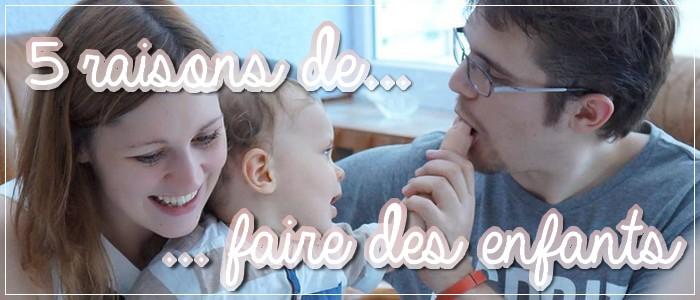 http://grainesdeblogueuses.blogspot.fr/2015/10/5-raisons-de-faire-des-enfants.html