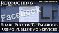 Share Photos To Facebook Using Publishing Services | Lightroom 6 & CC Retouching Tutorial
