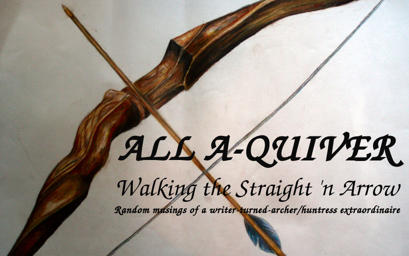 ALL A-QUIVER: WALKING THE STRAIGHT 'N ARROW
