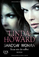 http://www.amazon.de/Shadow-Woman-Traue-nie-selbst-ebook/dp/B00GM51J84/ref=sr_1_1?ie=UTF8&qid=1439407498&sr=8-1&keywords=linda+howard+shadow