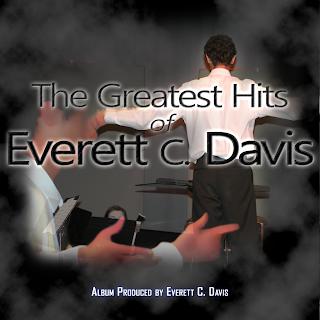 The Greatest Hits of Everett C. Davis