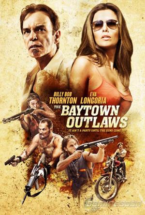 Săn Đuổi - The Baytown Outlaws - 2012