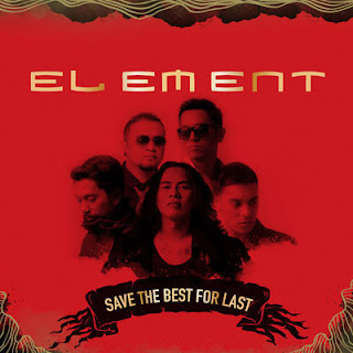 Element - Save the Best For Last