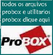 TUDO PARA PROBOX
