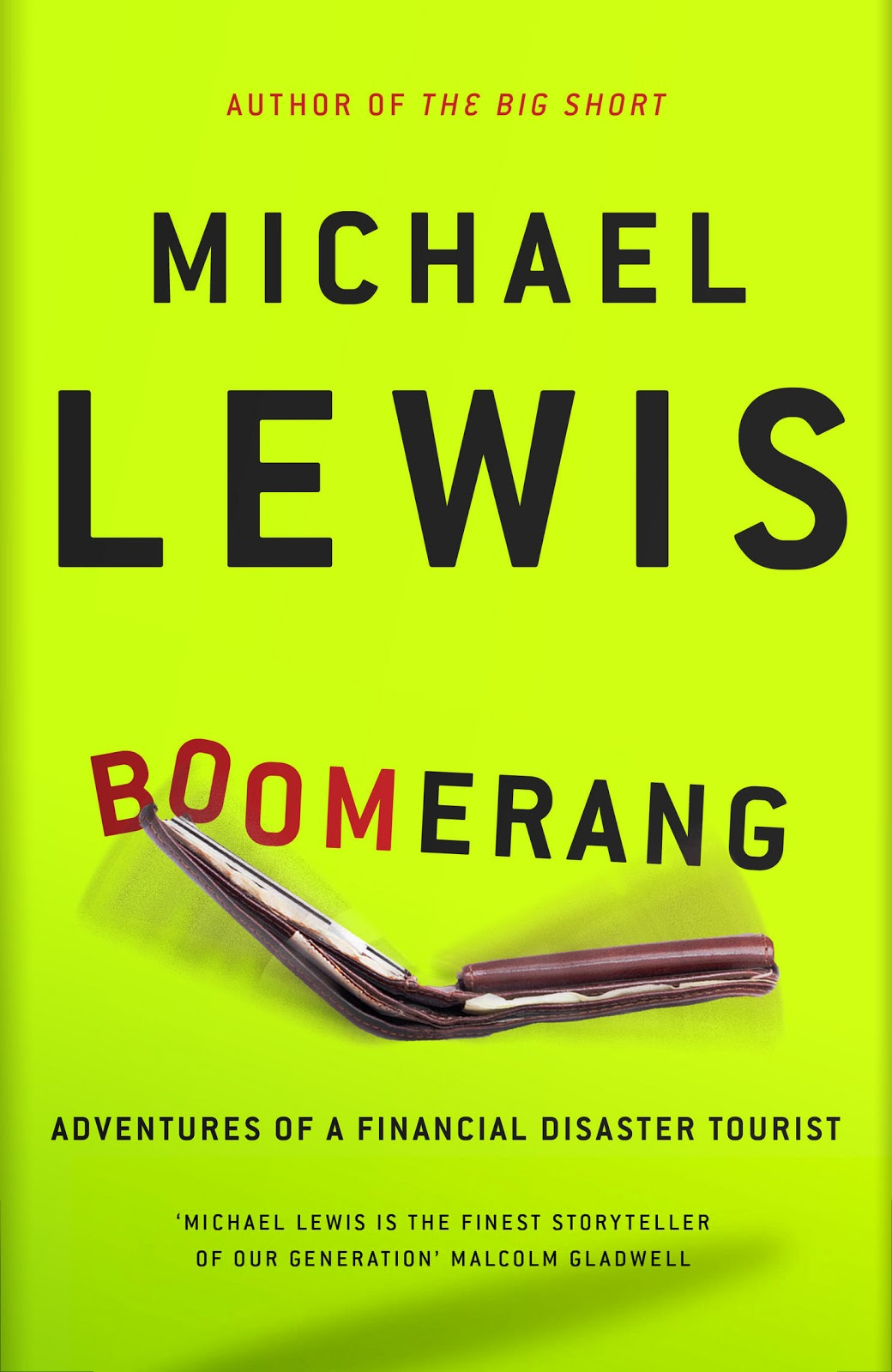 boomerang michael lewis Available in: paperback the tsunami of cheap credit that rolled across the planet between 2002 and 2008 was more than a simple financial phenomenon.