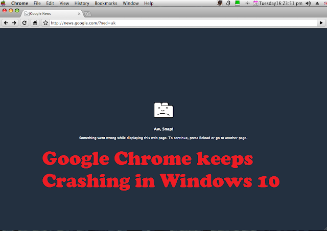 Google Chrome crashes in windows 10