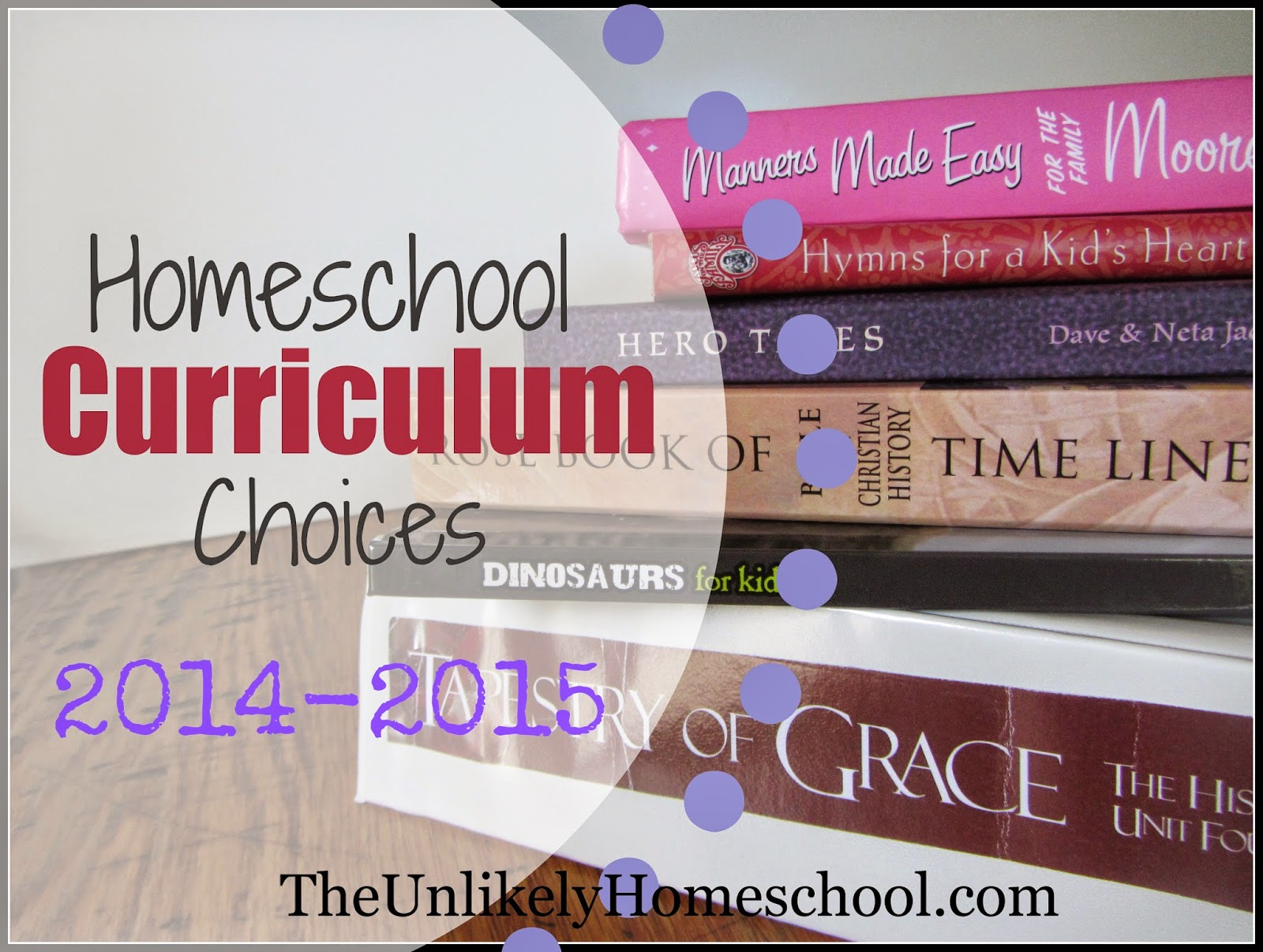 Homeschool Curriculum Choices 2014-2015 {The Unlikely Homeschool} 6th, 3rd, 2nd, Kindergarten, and tot school