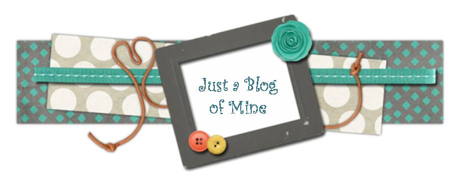 ~~{Just a Blog of Mine}~~