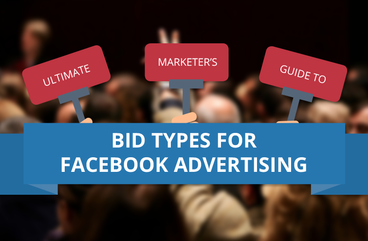 The Social Media Marketer's Guide to Bid Types for Facebook Advertising - #Infographic