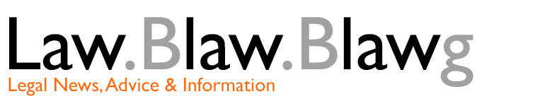 Legal News, Advice & Information | Law Blaw Blawg