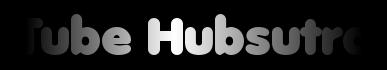 Tube Hubsutra