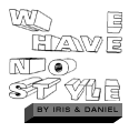WeHaveNoStyle by Iris &amp; Daniel