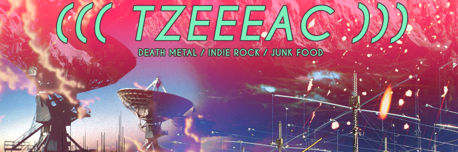 TZEEEAC - A blog about death metal, indie rock and junk food!