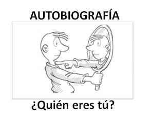 AUTOBIOGRAFÍA: ¿Quién eres tú?