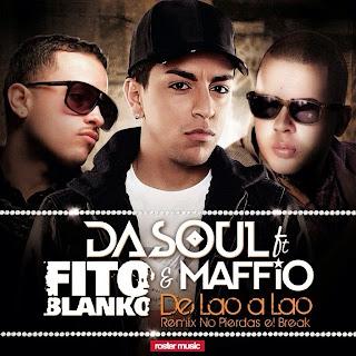 Dasoul - De Lao a Lao (Remix No Pierdes El Break) [feat. Fito Blanko & Maffio]