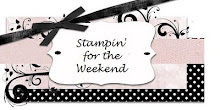 Stampin' for the Weekend