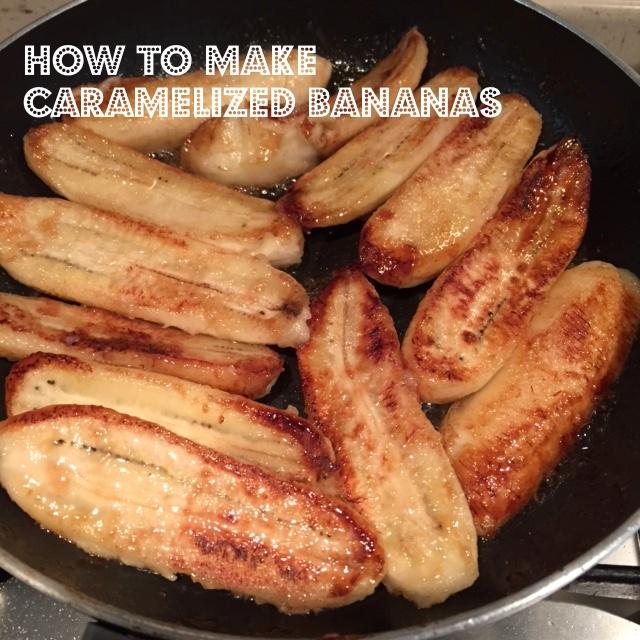 How to make Caramelized Bananas