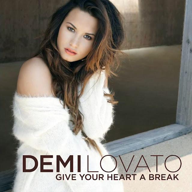Demi Lovato Give Your Heart a Break
