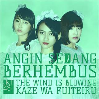 JKT48 - Angin Sedang Berhembus (from Kaze Wa Fuiteiru EP)