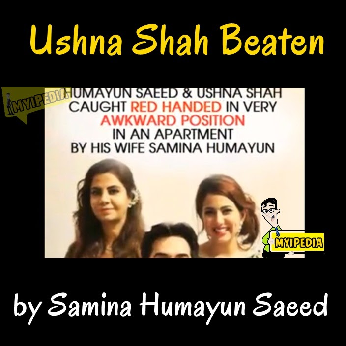 - Ushna shah beaten by Samina humayun saeed