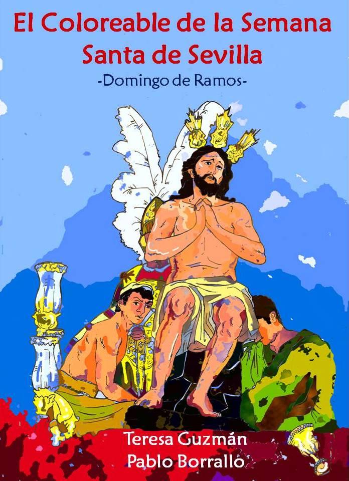 """MI COLECCIÓN:        """"El Coloreable de la Semana Santa de Sevilla"""". Textos: Pablo Borrallo"""