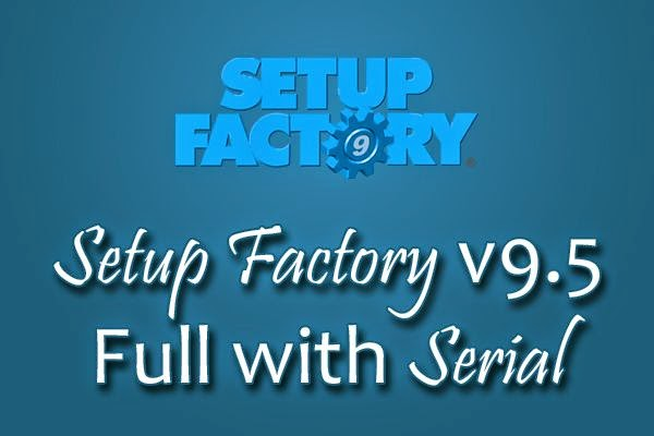 Setup-Factory-9-5-with Serial-Free-Download