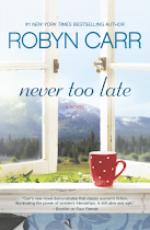 "#GIVEAWAY! #WIN A COPY OF ""NEVER TO LATE"" BY ROBYN CARR TO 4-7 Click on photo!"