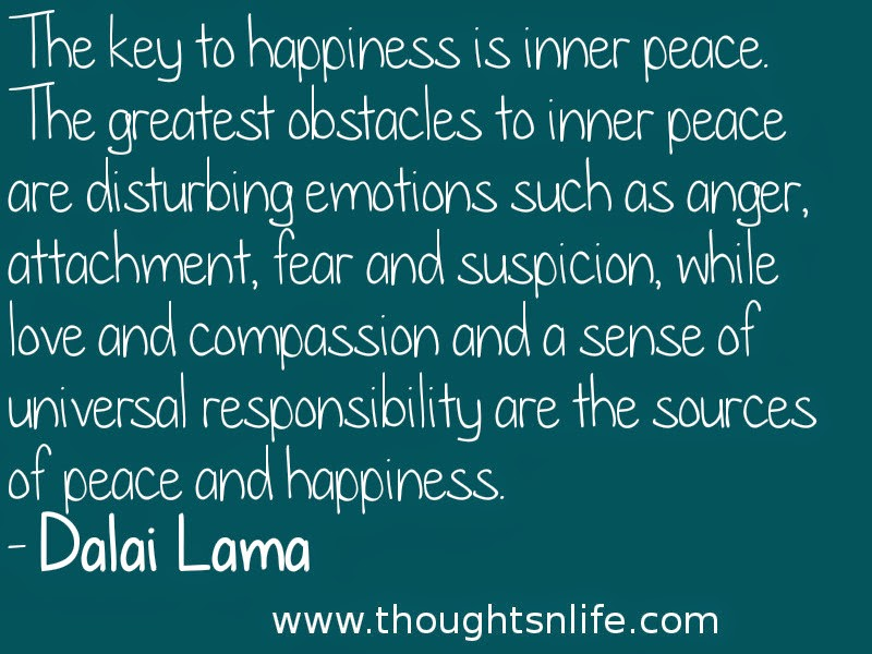 Thoughtsnlife.com :The key to happiness is inner peace.