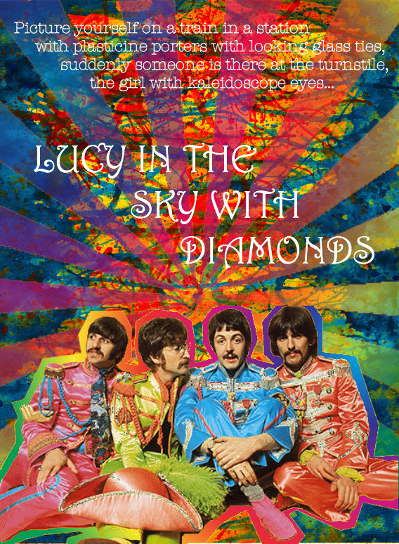 kaleidoscope eyes lucy in the sky with diamonds The beatles' song lucy in the sky with diamondv is a treasure-house for the  imaginative teacher here i sresent  a girl with kaleidoscope eyes cellophane .