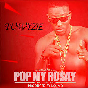 DOWNLOAD POP MY ROZAY - TUWYZE