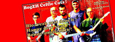 Bloavezh mat d'an holl ...  Happy new year ! Bonne année Rock 'n' Roll Celtique Punk-Folk 2016 à tous !