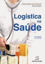 «LOGÍSTICA NA SAÚDE» De José Crespo de Carvalho e Tânia Ramos