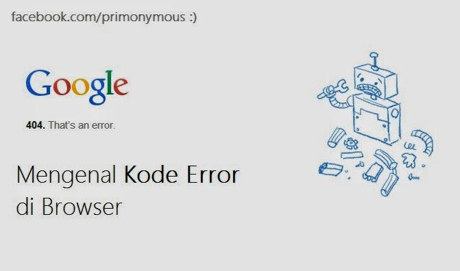 Mengenal Arti Kode Error Pada Browser
