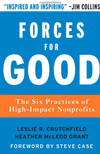 The Six Practices of High-Impact Nonprofits - Leslie Crutchfield, Heather Grant