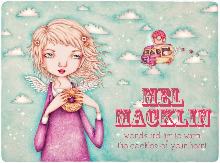 mel macklin: words and art to warm the cockles of your heart