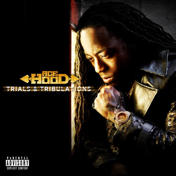 Ace Hood - Trials & Tribulations (Deluxe Version)  Cover