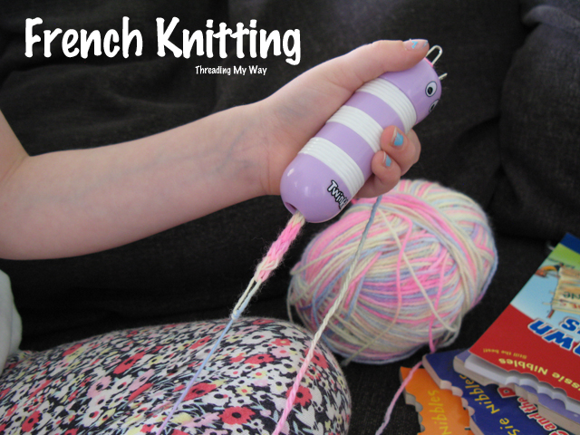 Threading My Way: French Knitting, Corking, Spool Knitting, Loom Knitting...