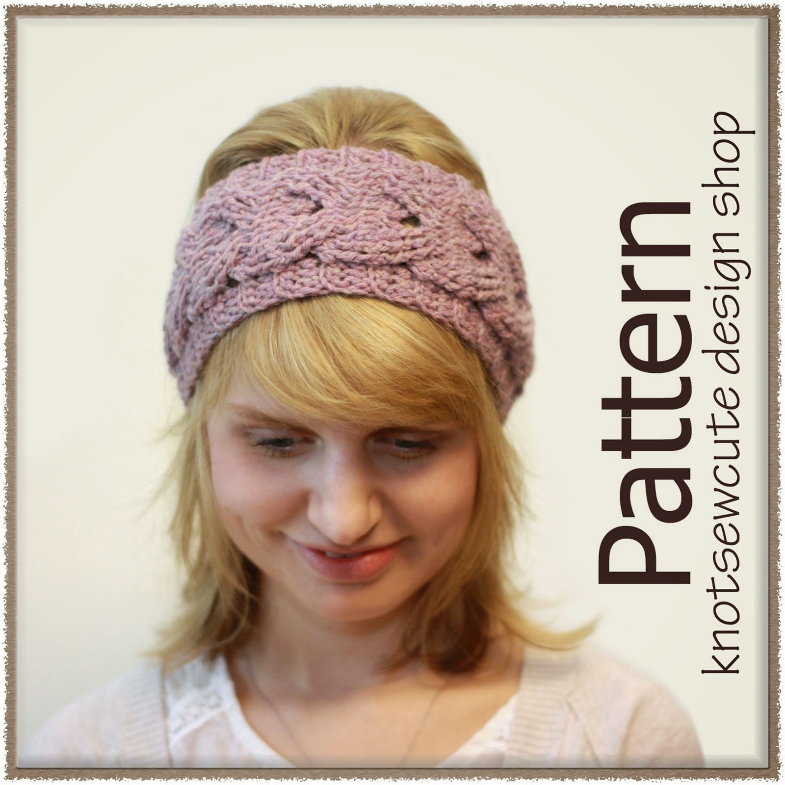 knot•sew•cute design shop: new crochet pattern - cabled headband by ...