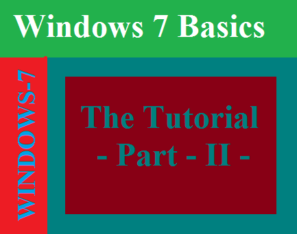 Windows 7 Basics- A tutorial Part-2
