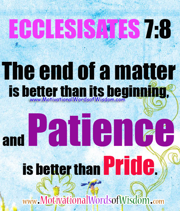 motivational words of wisdom patience is better than pride be