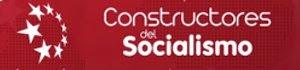 CONSTRUCTORES DEL SOCIALISMO