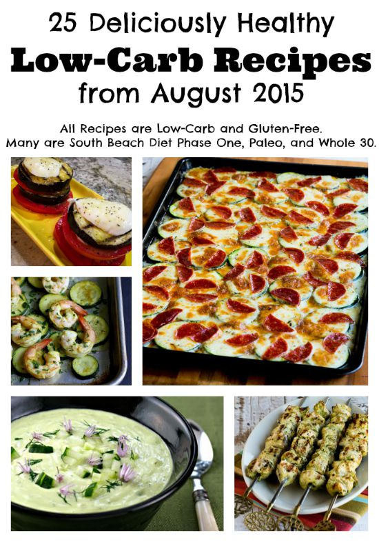 25 Deliciously Healthy Low-Carb Recipes from August 2015 found on KalynsKitchen.com.