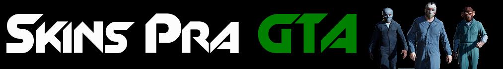 SKINS PRA GTA