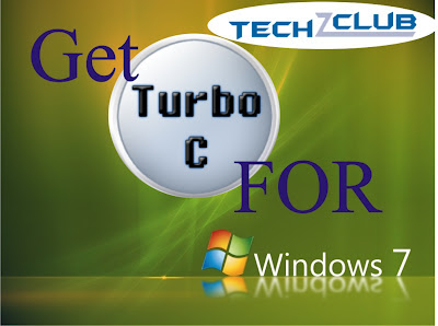 TurboC or C++ for Windows 7 and all Windows Versions