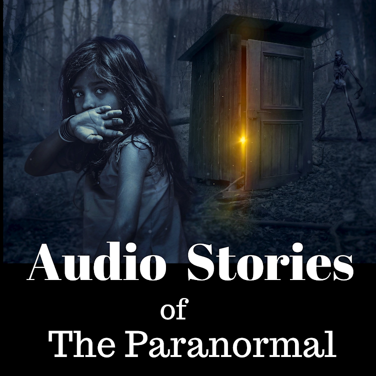 Audio Stories of the Paranormal Blog