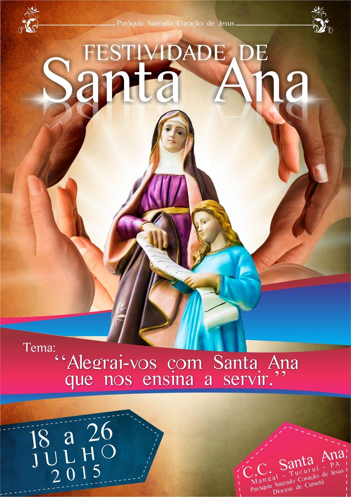 FESTIVIDADE DE SANTA ANA - Período de 18 a 26 de Julho de 2015 - Bairro de Mangal - Tucuruí - Pará