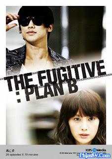 Kế Hoạch B - The Fugitive Plan B