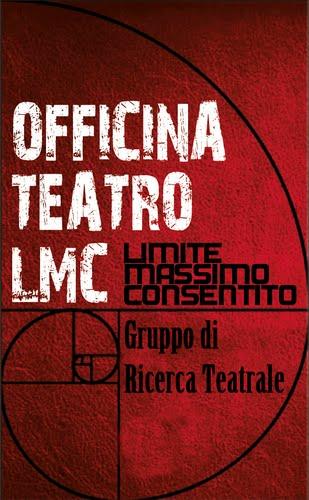 Officina Teatro LMC limite massimo consentito