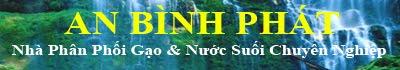 CTY TNHH An Bình Phát - Nhà Phân Phối Gạo & Nước Chuyên Nghiệp